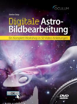 Digitale Astro-Bildbearbeitung, 1. Auflage Ein Komplett-Workshop in 50 Video-Anleitungen